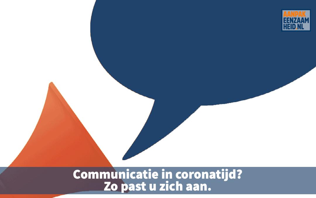 Communicatie in coronatijd? Zo past u zich aan.
