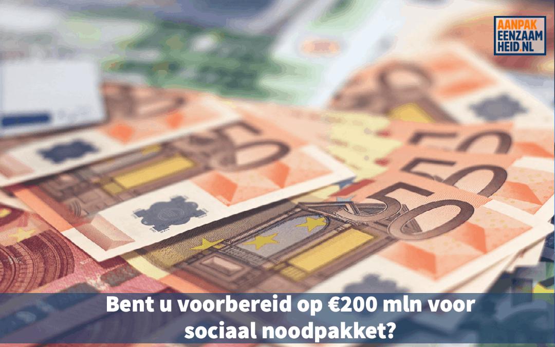 Bent u voorbereid op €200 mln voor sociaal noodpakket?